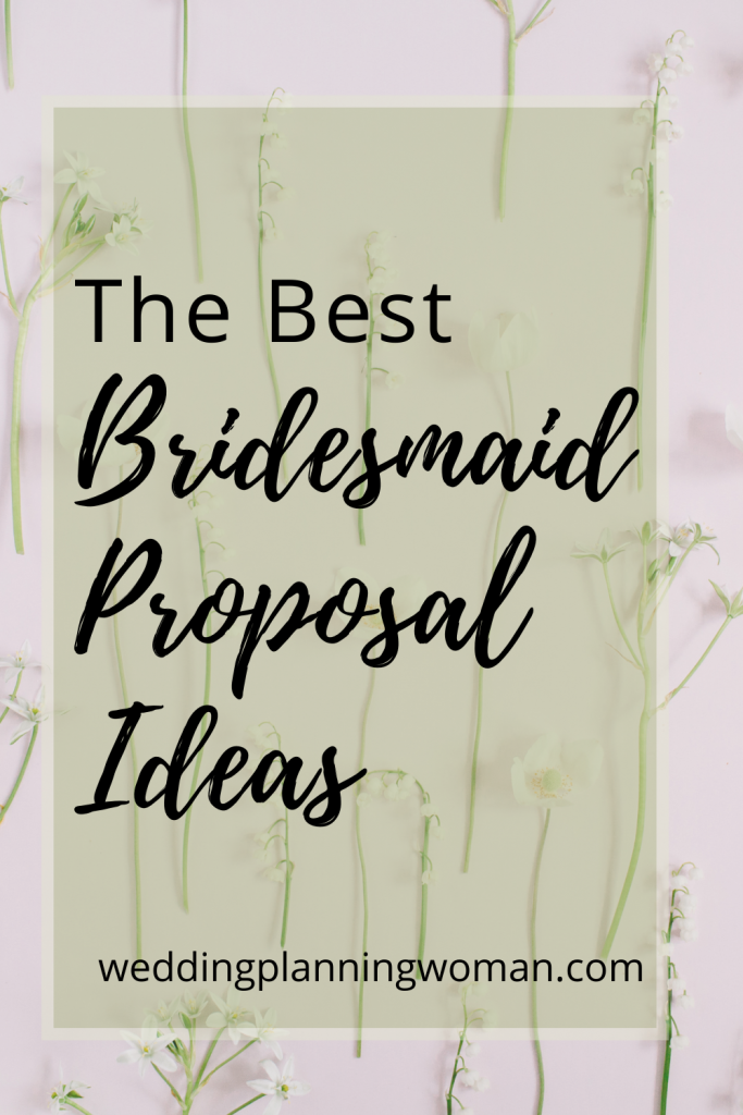 The Best Bridesmaid Proposal Ideas