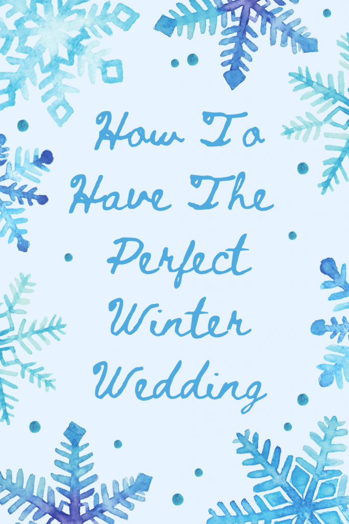 How to have the perfect winter wedding  - Blogmas Day 7