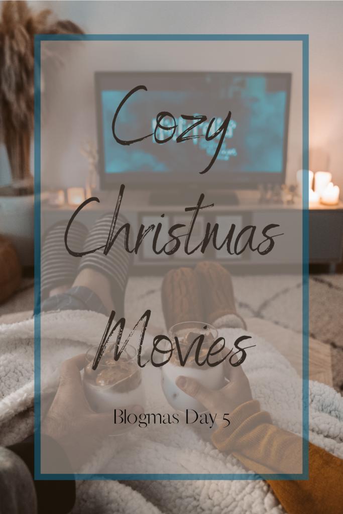 Cozy Christmas Movies - Blogmas day 5