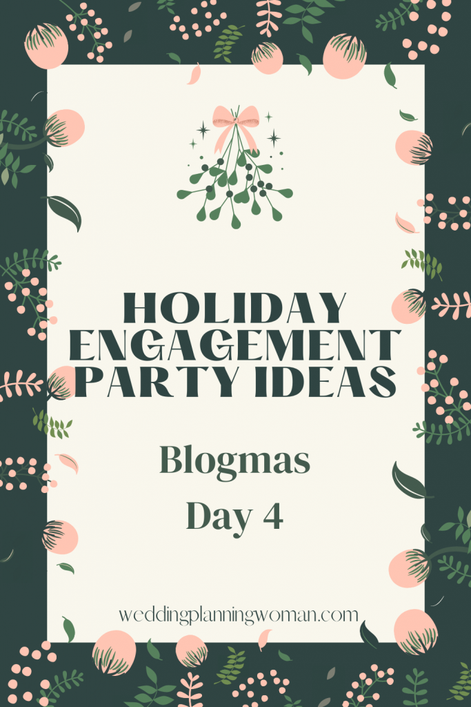 Holiday Engagement Party ideas - Blogmas Day 4