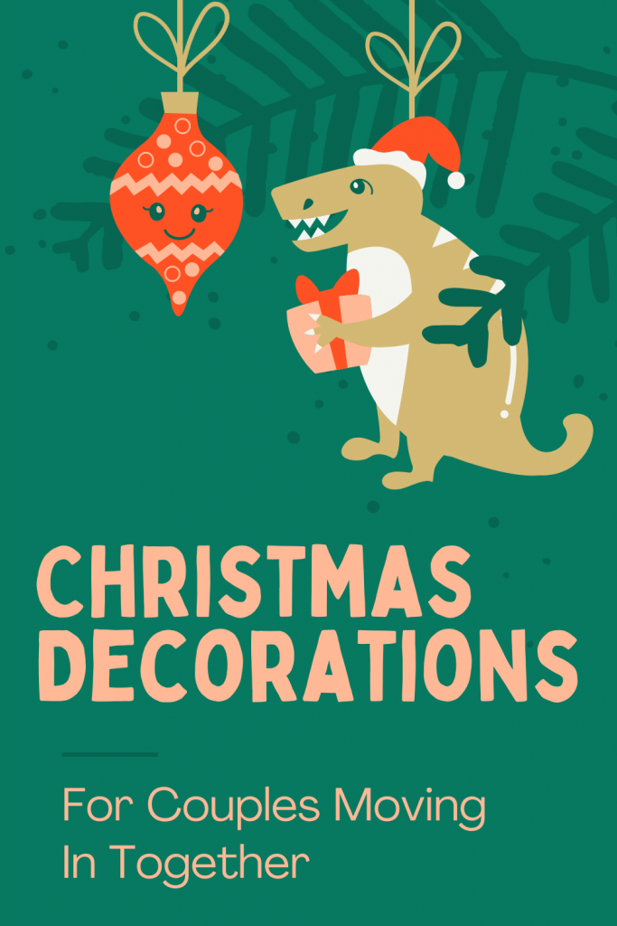 Christmas decorations for couples moving in together