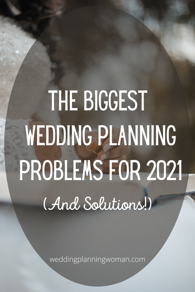 The biggest wedding planning problems for 2021 (and solutions)