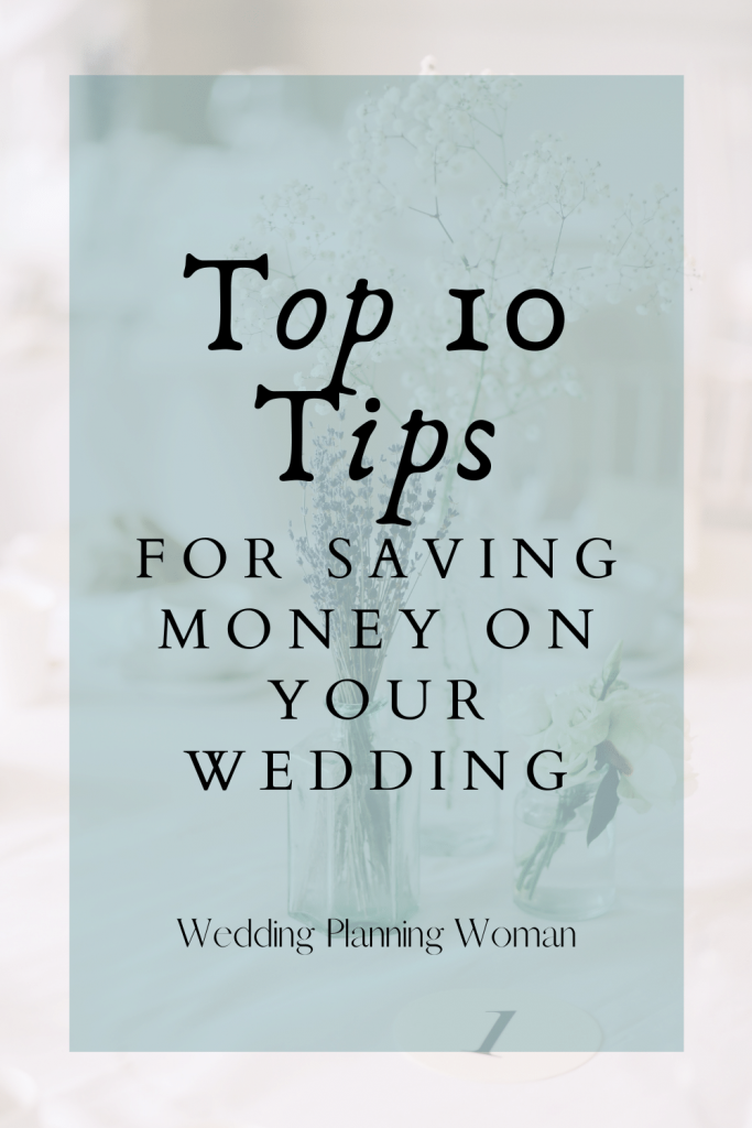 Top 10 tips for saving money on your wedding