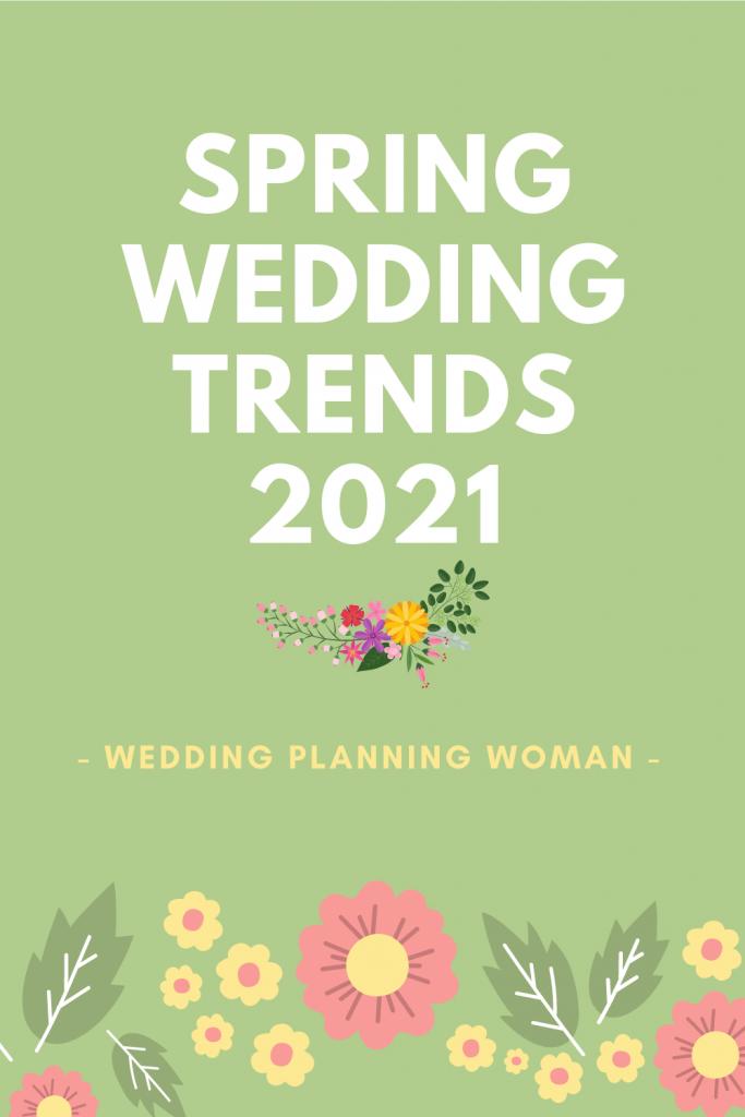 Spring Wedding Trends 2021