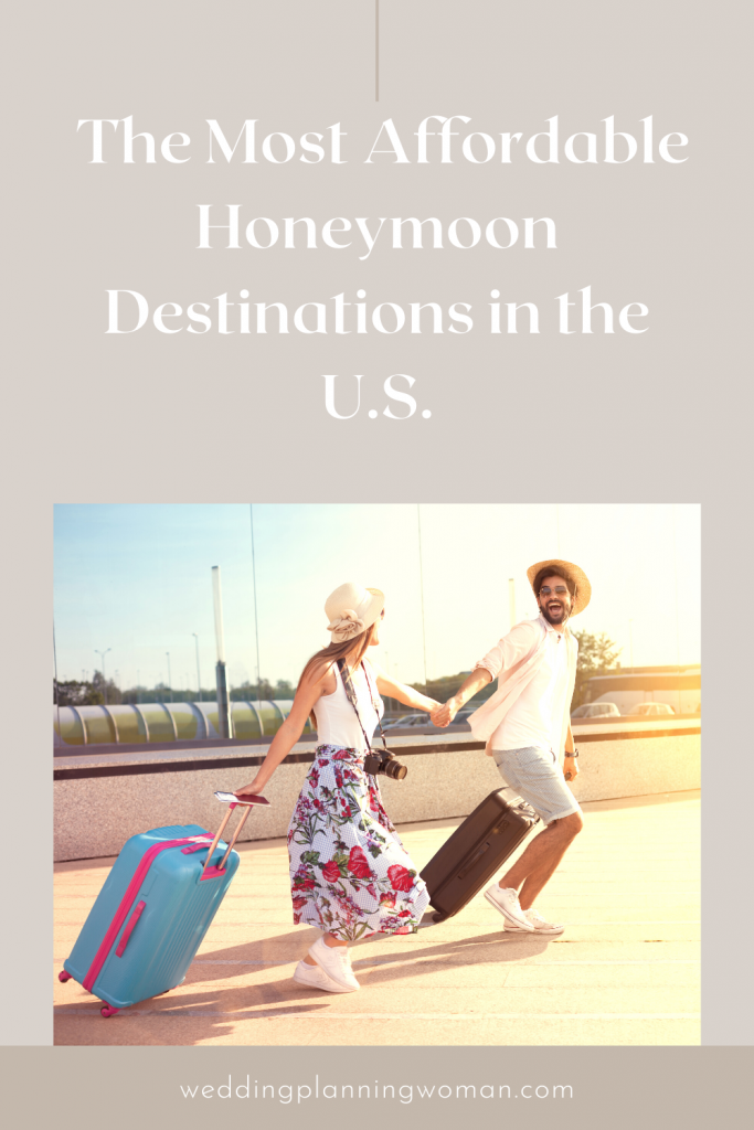 The Most Affordable Honeymoon Destinations in the U.S.
